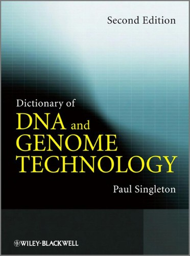 Dictionary of DNA and genome technology by Paul Singleton