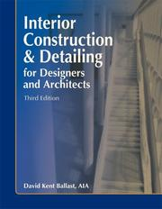 Cover of: Interior Construction & Detailing for Designers and Architects, Third Edition | David Kent Ballast