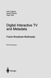 Cover of: Digital Interactive TV and Metadata | Artur Lugmayr