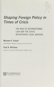 Cover of: Shaping foreign policy in a time of crisis | Michael  P. Scharf