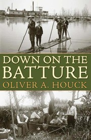 Cover of: Down on the batture | Oliver A. Houck