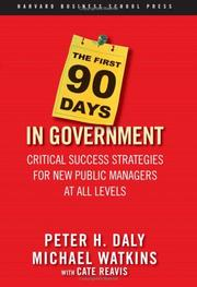 Cover of: The First 90 Days in Government | Peter H. Daly