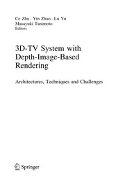 Cover of: 3D-TV System with Depth-Image-Based Rendering | Ce Zhu