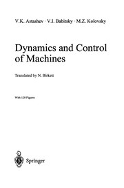 Cover of: Dynamics and Control of Machines | V. K. Astashev