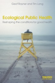 Cover of: Ecological public health | Geof Rayner
