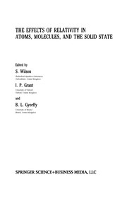 Cover of: The Effects of Relativity in Atoms, Molecules, and the Solid State | Wilson, S.