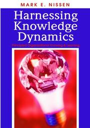 Cover of: Harnessing Knowledge Dynamics | Mark E. Nissen