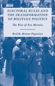 Cover of: Electoral rules and the transformation of Bolivian politics | Betilde MunМѓoz-Pogossian