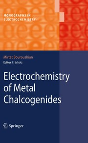 Cover of: Electrochemistry of metal chalcogenides | Mirtat Bouroushian