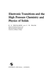 Cover of: Electronic Transitions and the High Pressure Chemistry and Physics of Solids | H. G. Drickamer