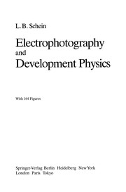 Cover of: Electrophotography and Development Physics | Lawrence B. Schein