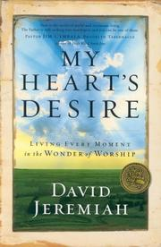 Cover of: My Heart's Desire: Living Every Moment in the Wonder of Worship