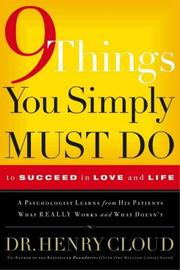 Cover of: 9 things you simply must do: to succeed in love and life : a psychologist probes the mystery of why some lives really work and others don't