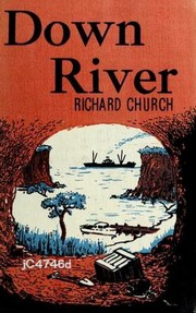 Cover of: Down river. | Richard Church