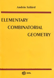 Cover of: Elementary combinatorial geometry | SzilГЎrd AndrГЎs