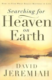 Cover of: Searching for Heaven on Earth: how to find what really matters in life