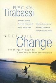 Cover of: Keep the Change: A Radical Approach to Permanent Transformation