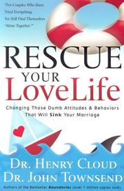 Cover of: Rescue Your Love Life: Changing Those Dumb Attitudes & Behaviors That Will Sink Your Marriage