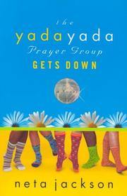 Cover of: The yada yada prayer group gets down: a novel