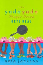Cover of: The yada yada prayer group gets real: a novel