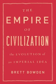Cover of: The empire of civilization | Brett Bowden