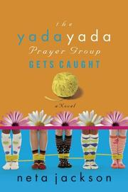 Cover of: The yada yada prayer group gets caught: a novel (Yada Yada Prayer Group, Book 5)