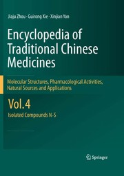 Cover of: Encyclopedia of Traditional Chinese Medicines - Molecular Structures, Pharmacological Activities, Natural Sources and Applications | Jiaju Zhou
