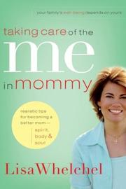 Cover of: Taking care of the me in mommy
