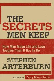 The secrets men keep by Stephen Arterburn