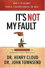 Cover of: It's Not My Fault: The No-excuse Plan to Put You in Charge of Your Life