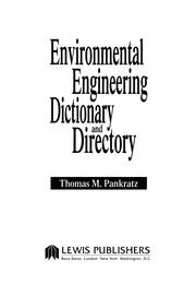 Cover of: Environmental engineering dictionary and directory | Tom M. Pankratz
