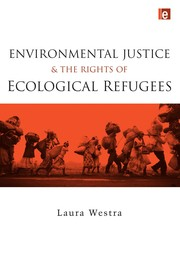 Cover of: Environmental justice and the rights of ecological refugees