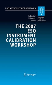 Cover of: The 2007 ESO Instrument Calibration Workshop | ESO Instrument Calibration Workshop (1st 2007 Graching, Germany)