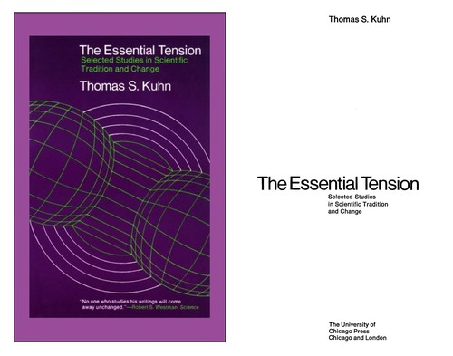 The essential tension by Thomas S. Kuhn