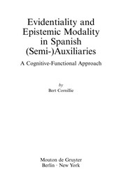 Cover of: Evidentiality and epistemic modality in Spanish (semi-)auxiliaries | Bert Cornillie
