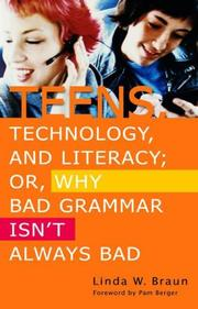 Cover of: Teens, Technology, and Literacy; Or, Why Bad Grammar Isn