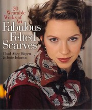 Cover of: Fabulous felted scarves | Chad Alice Hagen