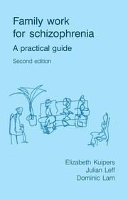 Cover of: Family work with schizophrenia :$ba practical guide /$cElizabeth Kuipers, Julian Leff and Dominic Lam