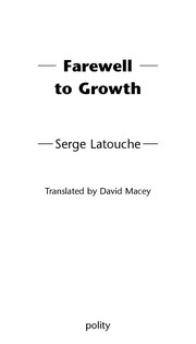 Cover of: Farewell to growth | Serge Latouche