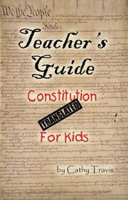 Cover of: Constitution Translated For Kids, Workbook | Cathy Travis