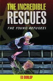Cover of: The incredible rescues | Ed Dunlop