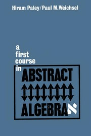 Cover of: A first course in abstract algebra | Hiram Paley