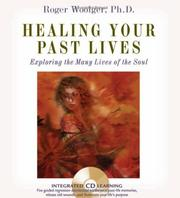 Cover of: Healing Your Past Lives | Roger Woolger