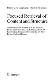 Cover of: Focused Retrieval of Content and Structure | Shlomo Geva
