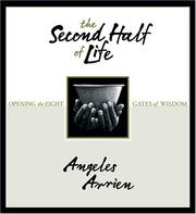 The Second Half of Life by Angeles Arrien