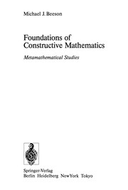 Cover of: Foundations of constructive mathematics | Michael J. Beeson