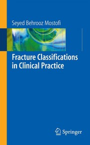 Cover of: Fracture classifications in clinical practice | Seyed Behrooz Mostofi