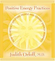 Cover of: Positive Energy Practices: How to Attract Uplifting People And Combat Energy Vampires