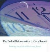 Cover of: The End of Reincarnation