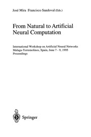 Cover of: From Natural to Artifical Neural Computation: International Workshop on Artificial Neural Networks Malaga-Torremolinos, Spain, June 7-9, 1995  | Jose Mira
